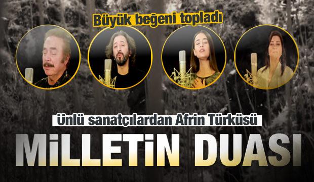Ünlü Sanatçılardan Afrin Türküsü: 'Milletin Duası'