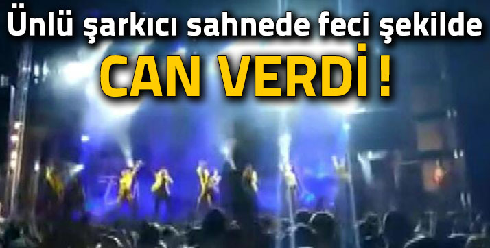 Ünlü Şarkıcı Sahnede Hayatını Kaybetti!