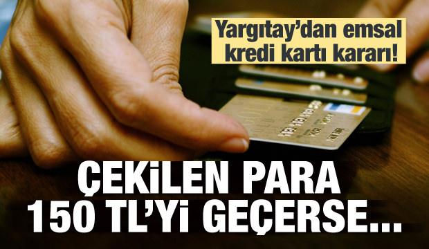 Yargıtay'dan emsal kredi kartı kararı!