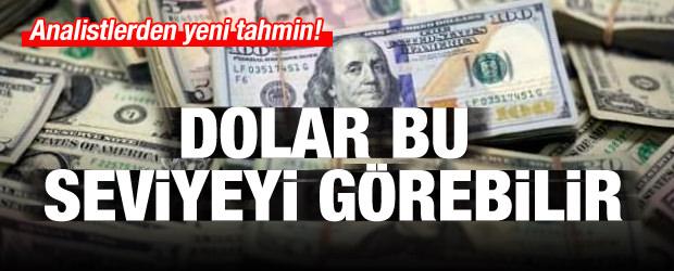 Yeni dolar tahmini! Bu seviyeyi görebilir