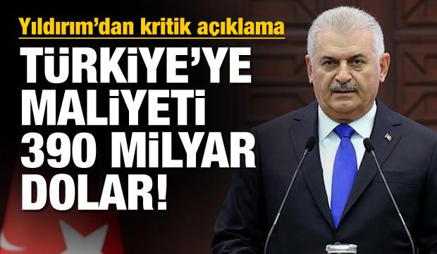 Yıldırım: Türkiye'ye maliyeti 390 milyar dolar