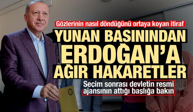 Yunan basınından Erdoğan'a ağır hakaretler! Atılan başlığa bakın