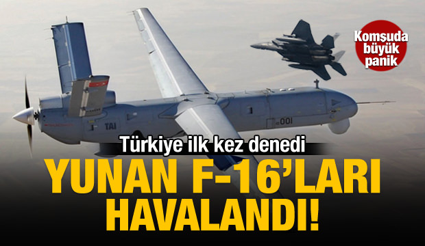 Yunanistan'da ANKA paniği! F-16 kaldırmışlar