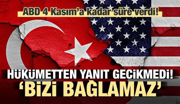 Zeybekci'den ABD'ye yanıt: Bizi bağlamaz