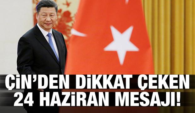 Çin'den dikkat çeken 24 Haziran mesajı