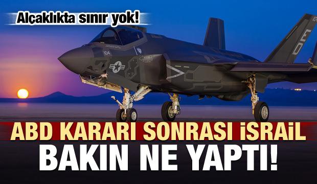 F-35 yaptırımı sonrası İsrail bakın ne yaptı!