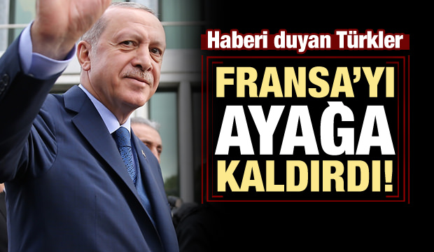 Haberi duyan Türkler Fransa'yı ayağa kaldırdı