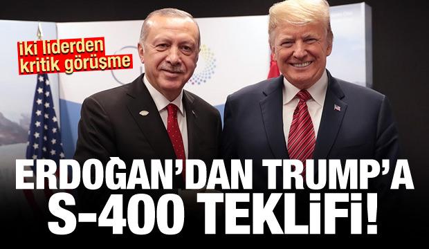 İki liderden kritik görüşme! Erdoğan'dan Trump'a S-400 teklifi
