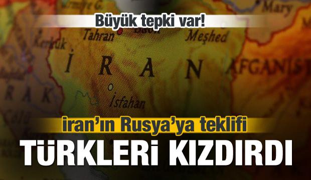 İran'ın teklifi ülkedeki Türkleri kızdırdı