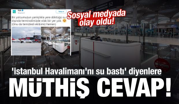 'İstanbul Havalimanı'nı su bastı' diyenlere cevap