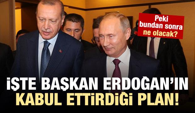 İşte Başkan Erdoğan'ın kabul ettirdiği plan!