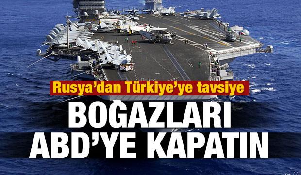 Rusya'dan Türkiye'ye tavsiye: ABD'ye kapatın!