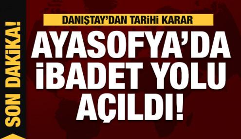 Son dakika: Ayasofya'da ibadetin yolu açıldı! Danıştay'dan tarihi karar
