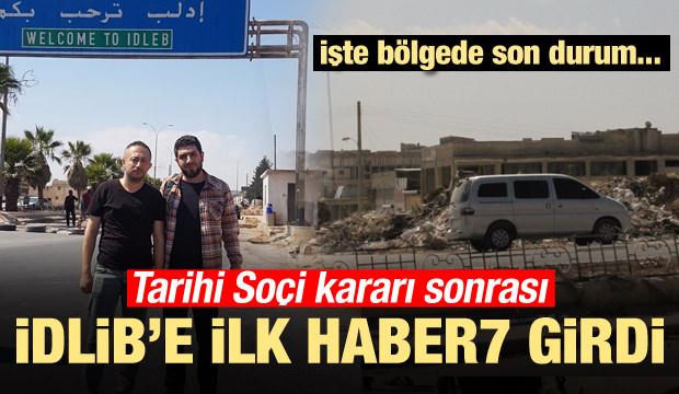 Tarihi Soçi Kararı Sonrası Haberciler İdlib'e Girdi!