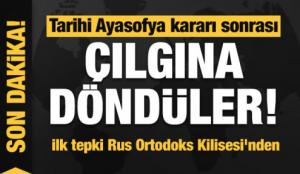 Ayasofya kararı sonrası çılgına döndüler! İlk tepki Rus Ortodoks Kilisesi'nden geldi