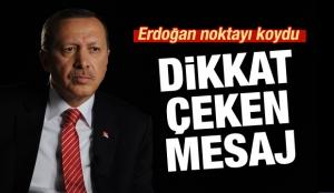 Cumhurbaşkanı Erdoğan'dan dikkat çeken mesaj