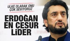 Erdoğan, Müslüman ümmetin en cesur lideridir
