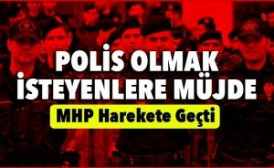 MHP'den Polis Olmak İsteyenlere Müjde!