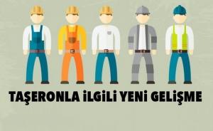 Taşeron İşçiler İçin Yeni Gelişme!