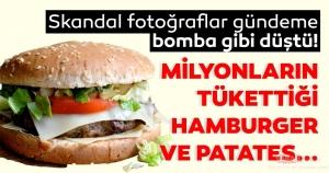 Ünlü fast food zincirine ait skandal hamburger ve patates görüntüsü! Herkesi şoke etti
