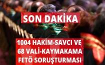 1004 Hakim-Savcı ve 68 Vali-Kaymakam Hakkında FETÖ Soruşturması