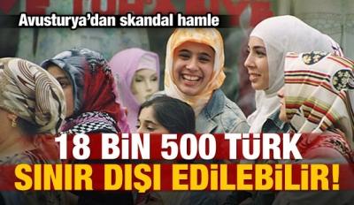 18 bin Türk Avusturya'dan sınır dışı edilebilir