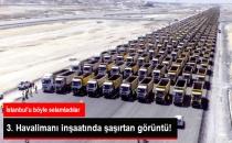 3. Havalimanı İnşaatında Şaşırtan Görüntü! '1453' Kamyon İstanbul'u Selamladı