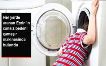 6 Yaşındaki Ecrin'in Cansız Bedeni Çamaşır Makinesinde Bulundu