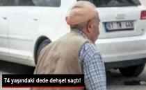 74 Yaşındaki Dede Dehşet Saçtı!