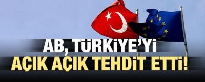 AB, Türkiye'yi açık açık tehdit etti