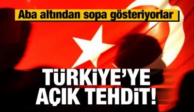 Aba altından sopa gösteriyorlar! Türkiye'ye tehdit
