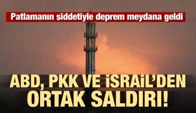 ABD, İsrail ve PKK'dan ortak saldırı