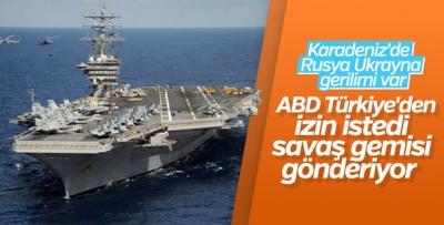 ABD Karadeniz'e savaş gemisi gönderecek