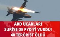 ABD Savaş Uçakları PYD'yi Vurdu: 40 Terörist Öldü