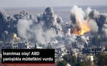 ABD Yanlışlıkla YPG'yi Vurdu!