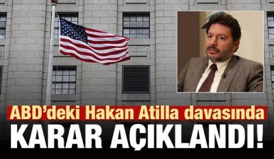ABD'de Hakan Atilla davasında karar!