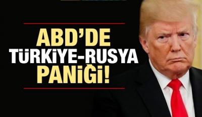ABD'de Rusya-Türkiye paniği