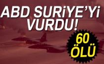 ABD'den Hava Saldırısı! 60 Kişi Hayatını Kaybetti