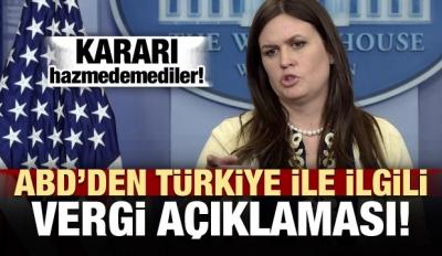 ABD'den Türkiye ile ilgili 'vergi' açıklaması!