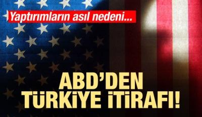 ABD'den Türkiye itirafı! Yaptırımların asıl nedeni