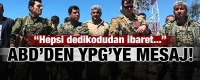 ABD'den YPG'ye: Hepsi dedikodudan ibaret!