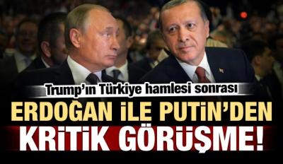 ABD'nin hamlesi sonrası Erdoğan ile Putin görüştü!