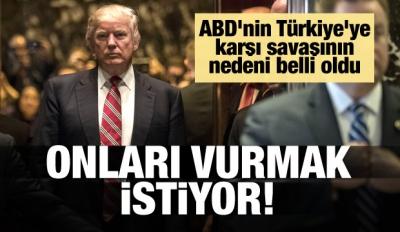 ABD'nin Türkiye'ye karşı savaşının nedeni belli oldu