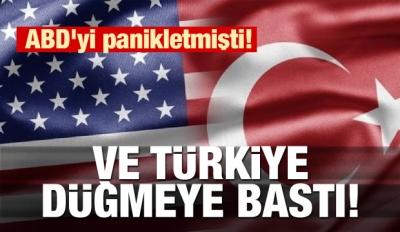 ABD'yi panikletmişti! Ve Türkiye düğmeye bastı