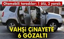 Adana'da Otomobilin Kaleşnikof Ve Tabancayla Taranmasına İlişkin 6 Gözaltı
