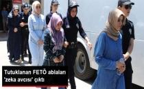 Adana'da Tutuklanan FETÖ Ablaları Zeka Avcısı Çıktı