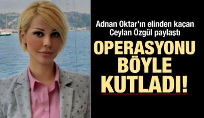 Adnan Oktar'dan kaçan Ceylan paylaştı