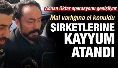 Adnan Oktar'ın şirketlerine kayyum atandı