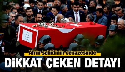 Afrin şehidinin cenazesinde dikkat çeken detay!
