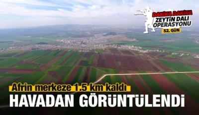 Afrin'de merkezin kuşatılmasına 1,5 km kaldı